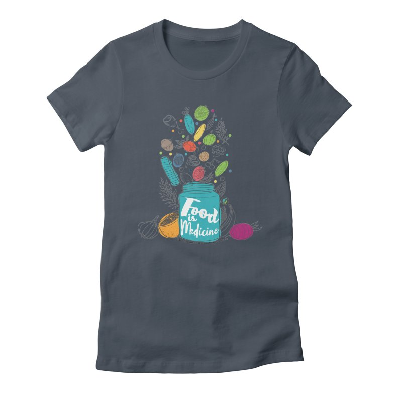 "Food is Medicine Women's T-Shirt by FoodEqualityShop""s Artist Shop"
