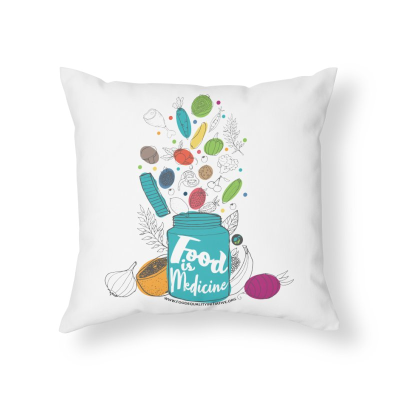 """Food is Medicine Home Throw Pillow by FoodEqualityShop""""s Artist Shop"""