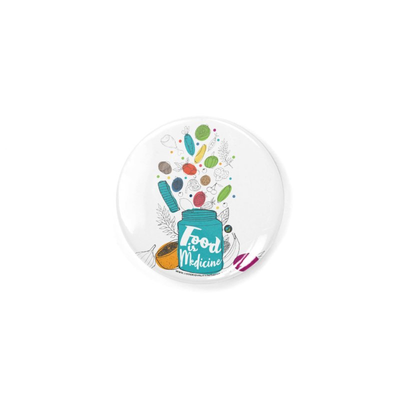 """Food is Medicine Accessories Button by FoodEqualityShop""""s Artist Shop"""