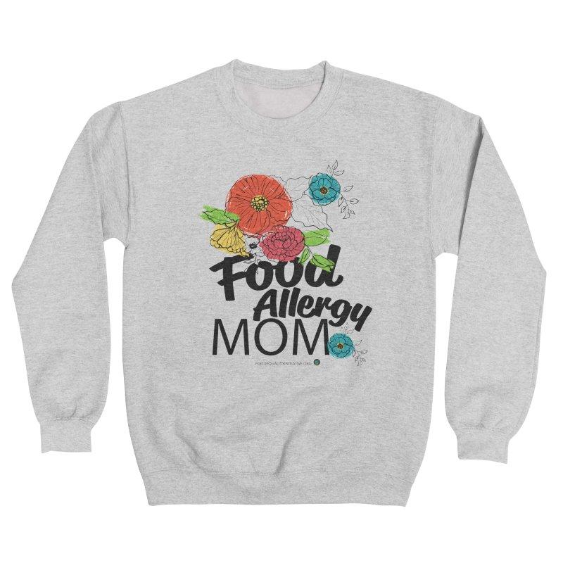 "I Am a Food Allergy Mom! Men's Sweatshirt by FoodEqualityShop""s Artist Shop"