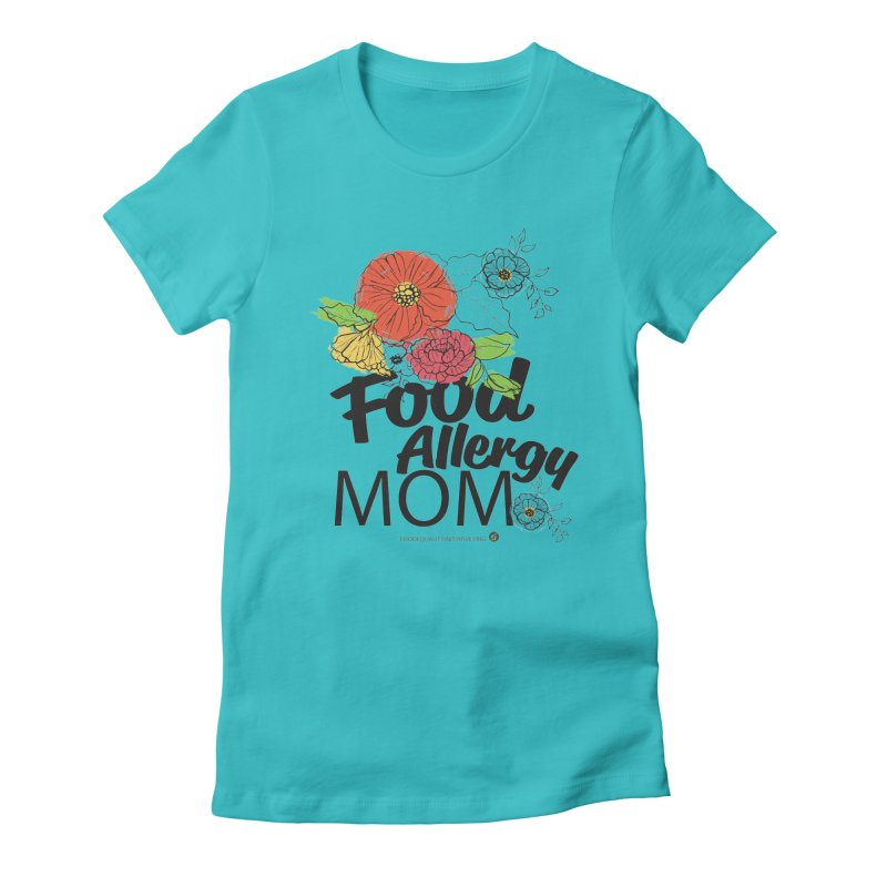 """I Am a Food Allergy Mom! Women's T-Shirt by FoodEqualityShop""""s Artist Shop"""