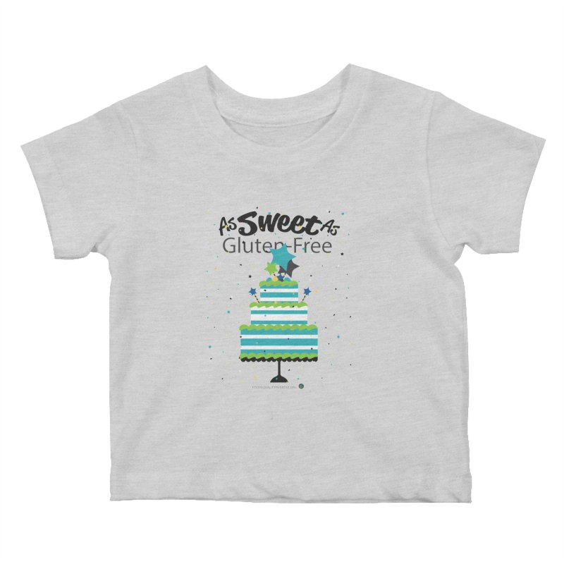 """I Am As Sweet As Gluten-Free Cake Kids Baby T-Shirt by FoodEqualityShop""""s Artist Shop"""