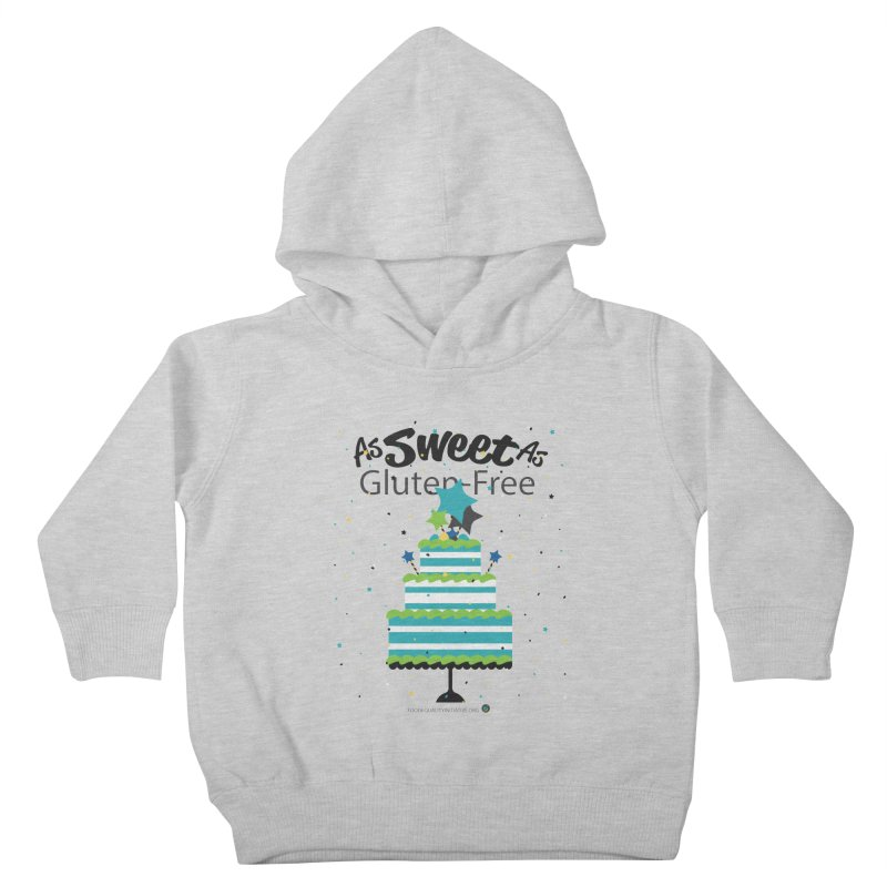 """I Am As Sweet As Gluten-Free Cake Kids Toddler Pullover Hoody by FoodEqualityShop""""s Artist Shop"""
