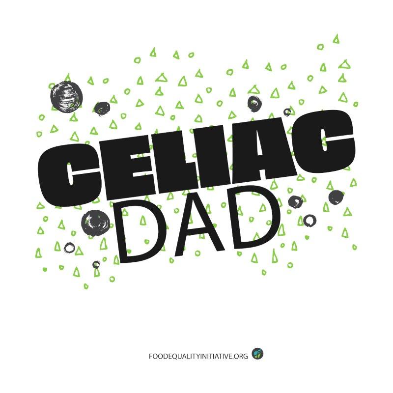 "I Am a Celiac Dad Men's T-Shirt by FoodEqualityShop""s Artist Shop"