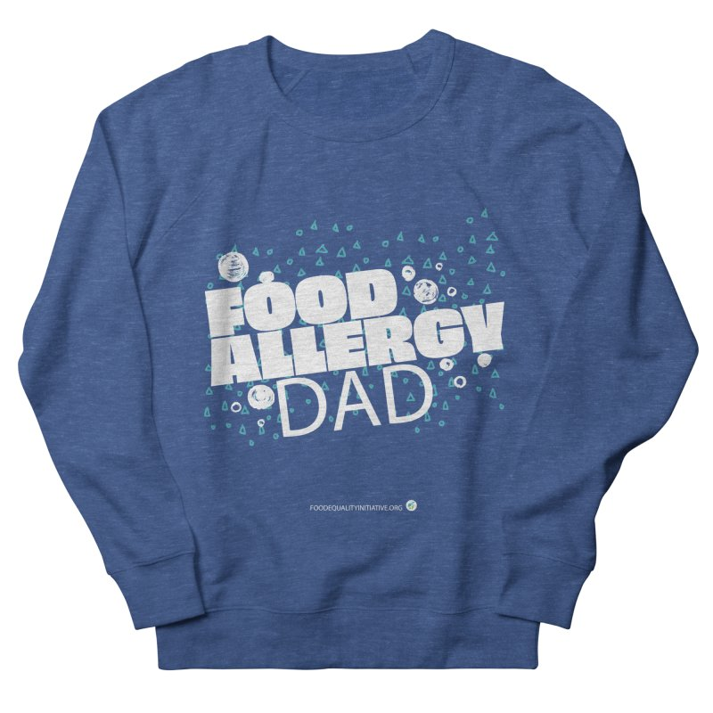 """I Am a Food Allergy Dad in white Men's Sweatshirt by FoodEqualityShop""""s Artist Shop"""