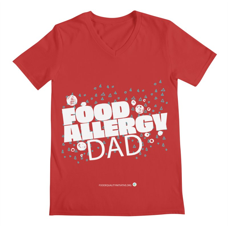 """I Am a Food Allergy Dad in white Men's V-Neck by FoodEqualityShop""""s Artist Shop"""
