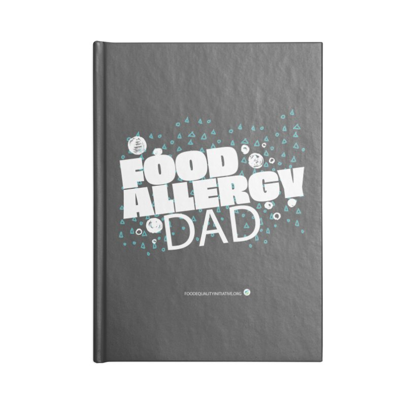 """I Am a Food Allergy Dad in white Accessories Notebook by FoodEqualityShop""""s Artist Shop"""