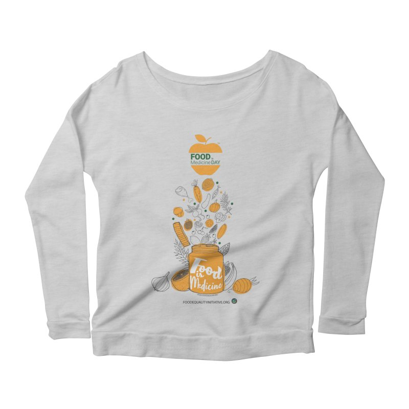 """Celebrate Food Is Medicine Day! Women's Longsleeve T-Shirt by FoodEqualityShop""""s Artist Shop"""