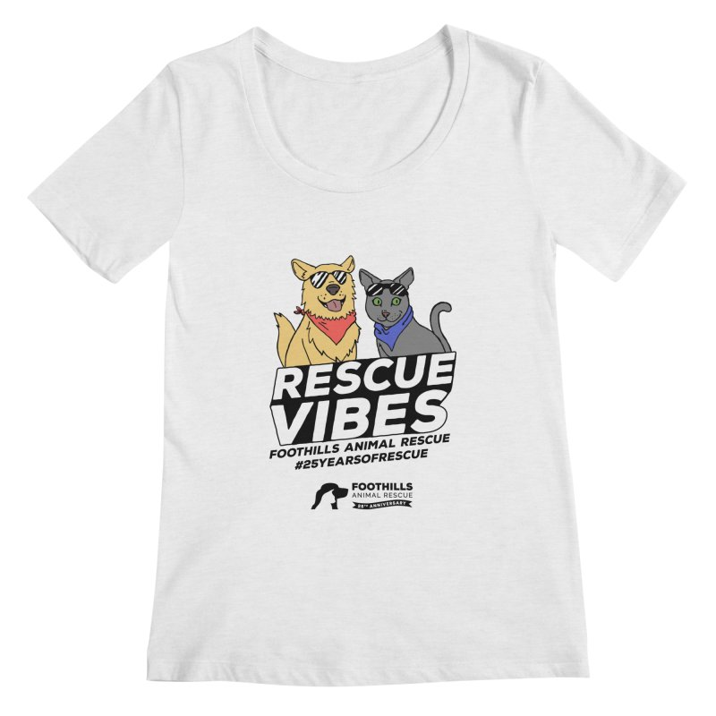 Rescue Vibes (Dark Text) Women's Regular Scoop Neck by Foothills Animal Rescue Swag