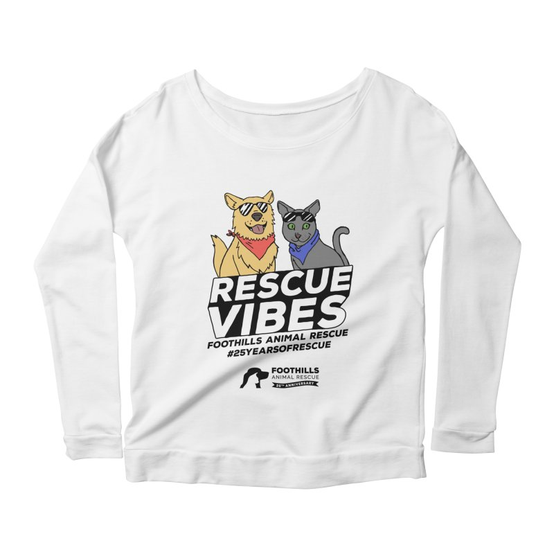 Rescue Vibes (Dark Text) Women's Scoop Neck Longsleeve T-Shirt by Foothills Animal Rescue Swag