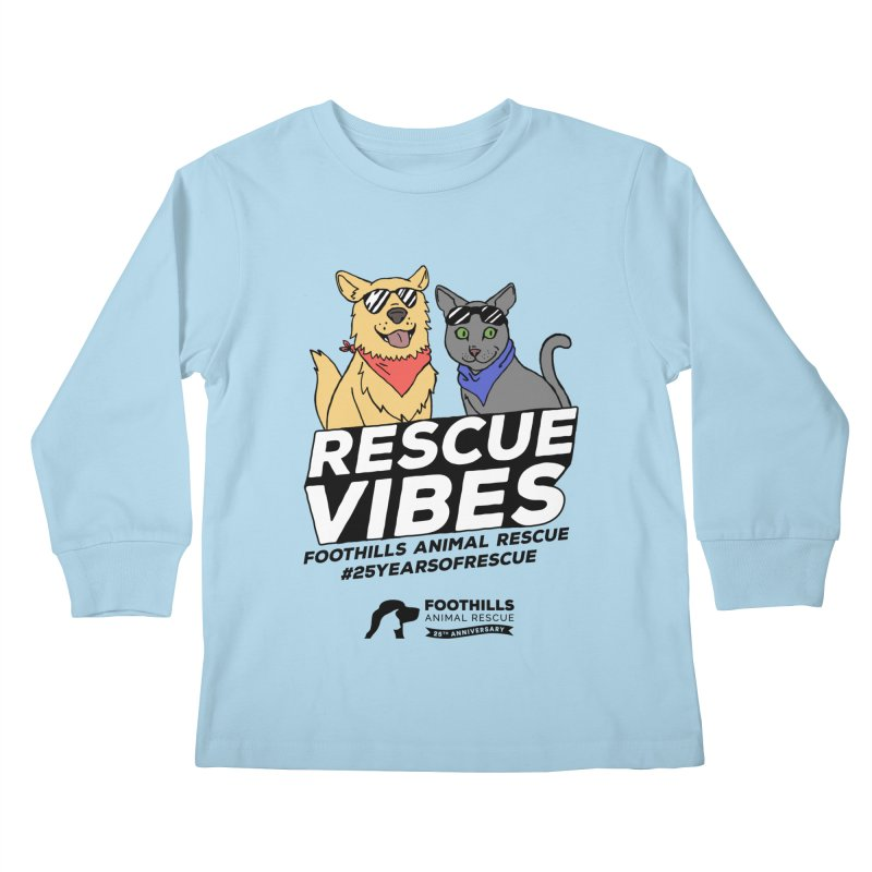 Rescue Vibes (Dark Text) Kids Longsleeve T-Shirt by Foothills Animal Rescue Swag