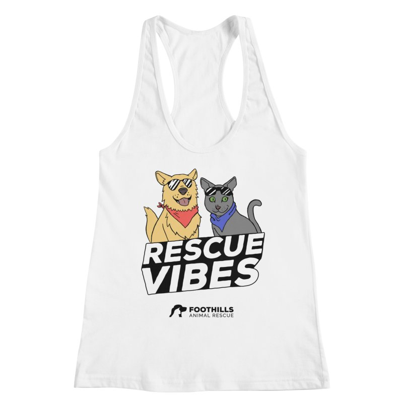 Rescue Vibes Shirt Women's Tank by Foothills Animal Rescue Swag