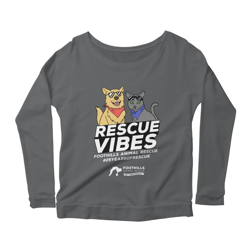 Rescue Vibes (Light Text) Women's Scoop Neck Longsleeve T-Shirt by Foothills Animal Rescue Swag