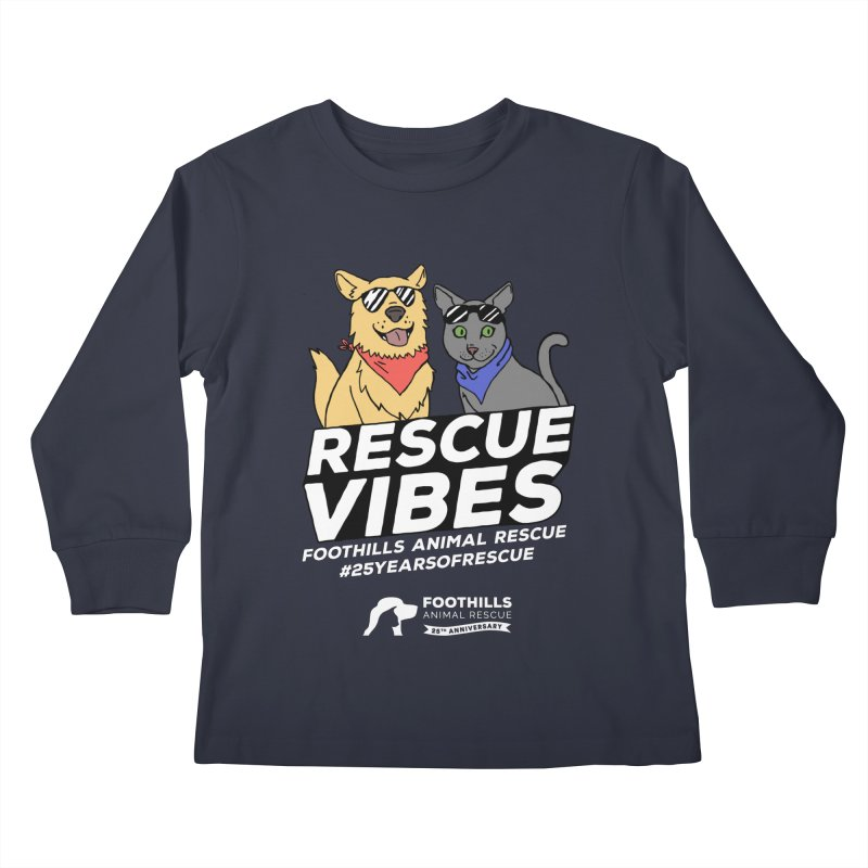 Rescue Vibes (Light Text) Kids Longsleeve T-Shirt by Foothills Animal Rescue Swag