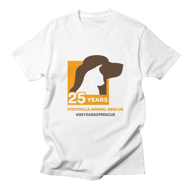 25 Years Emblem Women's Regular Unisex T-Shirt by Foothills Animal Rescue Swag