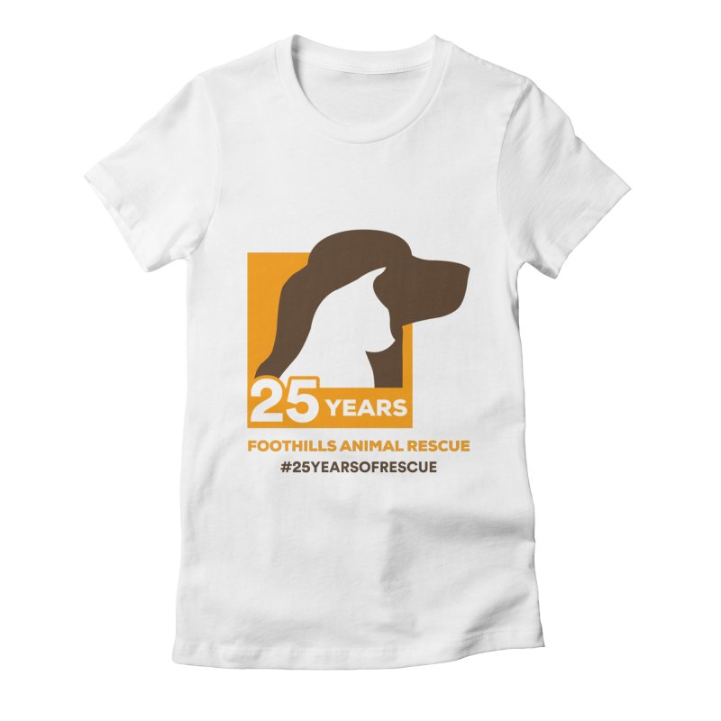 25 Years Emblem Women's Fitted T-Shirt by Foothills Animal Rescue Swag