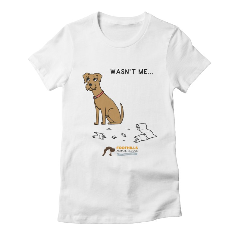 Wasn't Me Dog Women's T-Shirt by Foothills Animal Rescue Swag