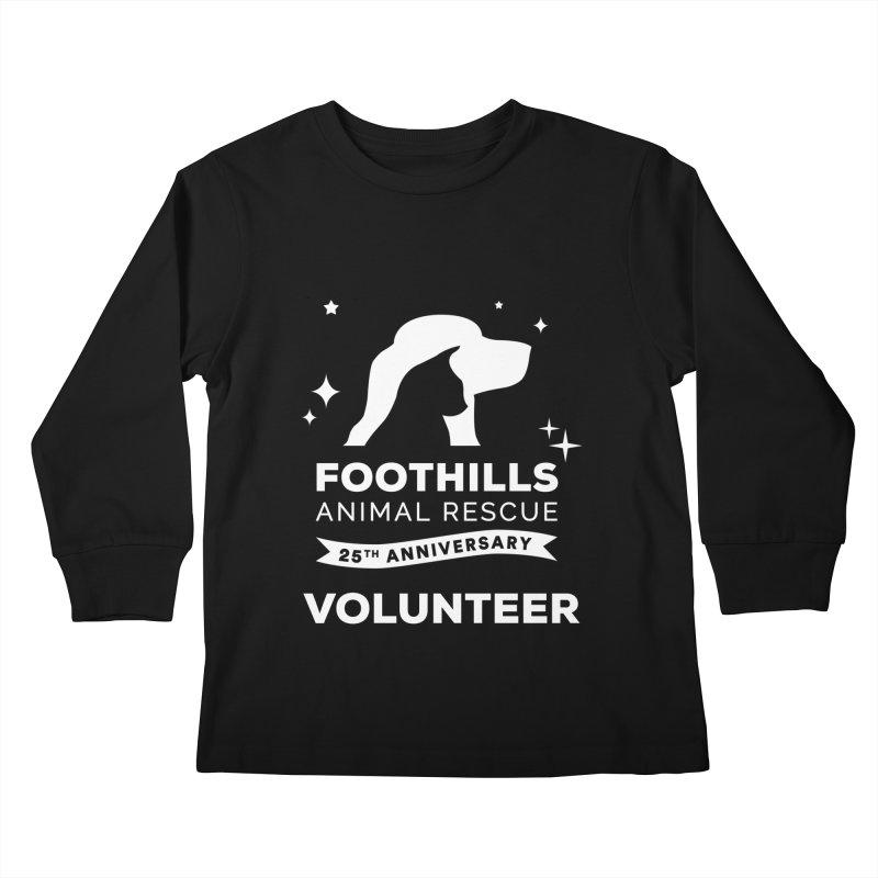 25th Anniversary Volunteer (Light Version) Kids Longsleeve T-Shirt by Foothills Animal Rescue Swag
