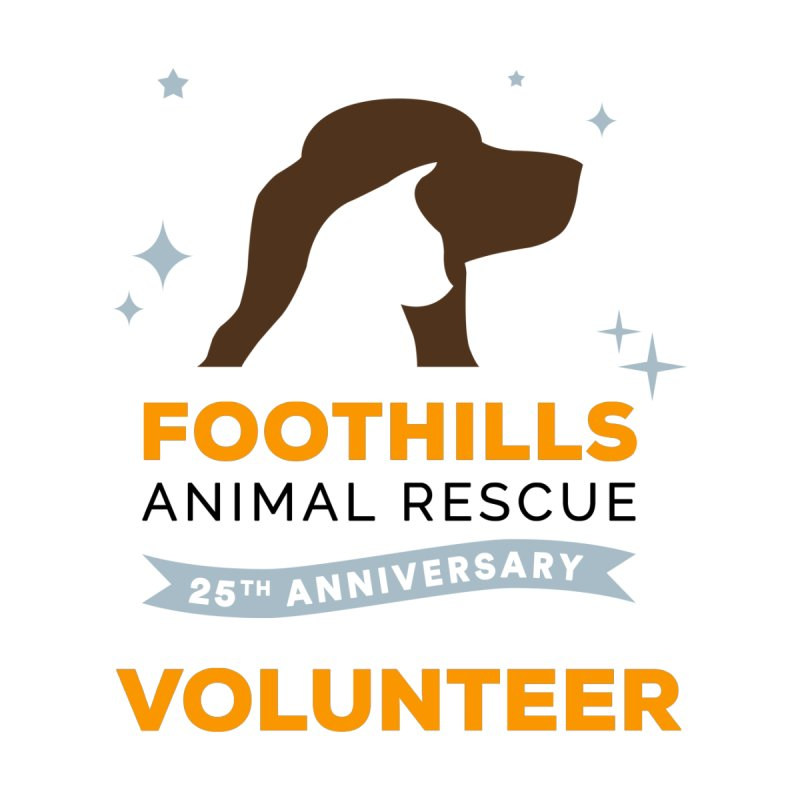 25th Anniversary Volunteer Women's T-Shirt by Foothills Animal Rescue Swag