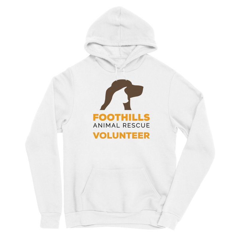 Volunteer Shirt Women's Pullover Hoody by Foothills Animal Rescue Swag