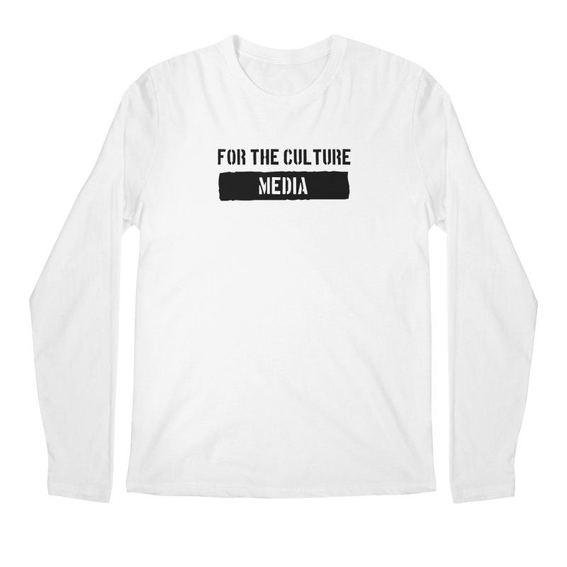 For The Culture Media Men's Longsleeve T-Shirt by For The Culture Media's Artist Shop