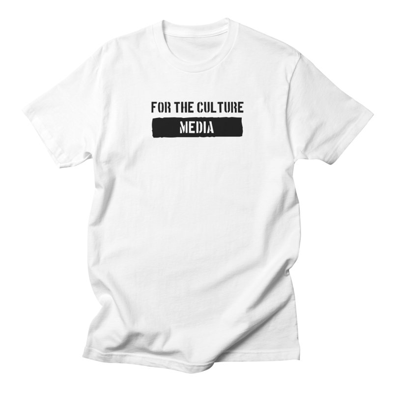 For The Culture Media Men's T-Shirt by For The Culture Media's Artist Shop