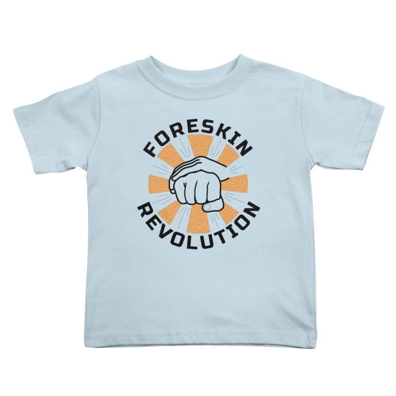 Classic foreskin fist bump Kids Toddler T-Shirt by Foreskin Revolution's Artist Shop