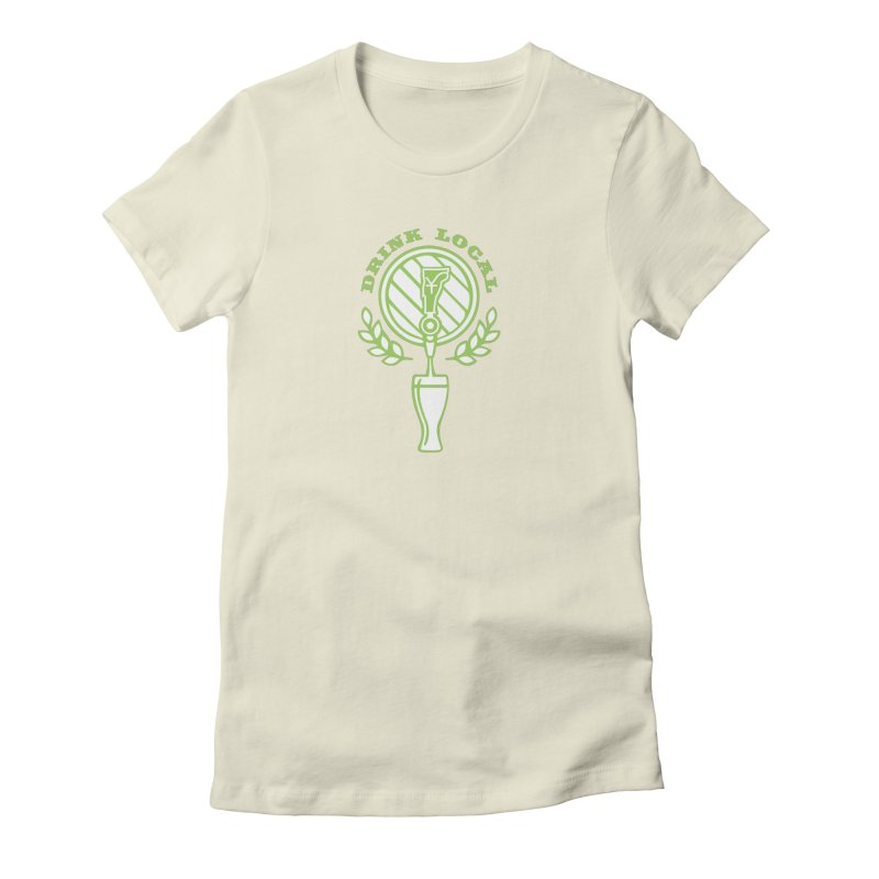 Drink Local Women's Fitted T-Shirt by Forest City Designs Artist Shop
