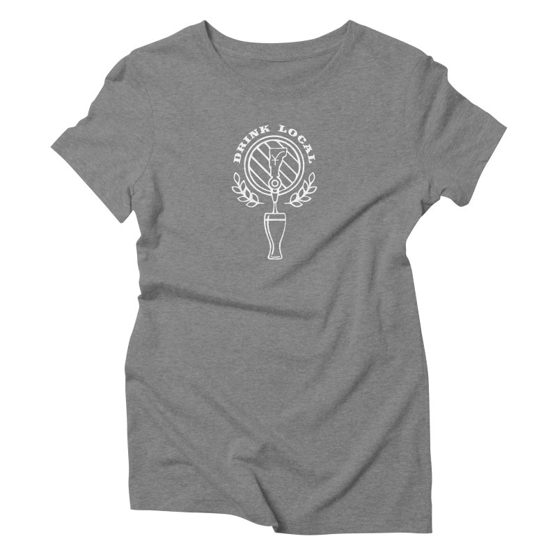 Drink local (white) Women's Triblend T-Shirt by Forest City Designs Artist Shop