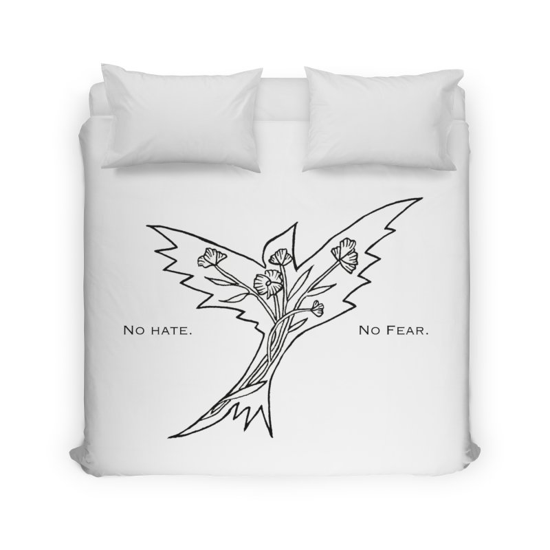 No Hate. No Fear. Everyone is Welcome Here. Home Duvet by FoxandCrow's Artist Shop
