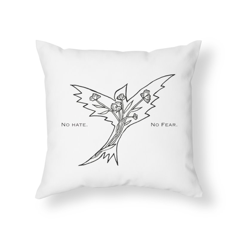 No Hate. No Fear. Everyone is Welcome Here. Home Throw Pillow by FoxandCrow's Artist Shop