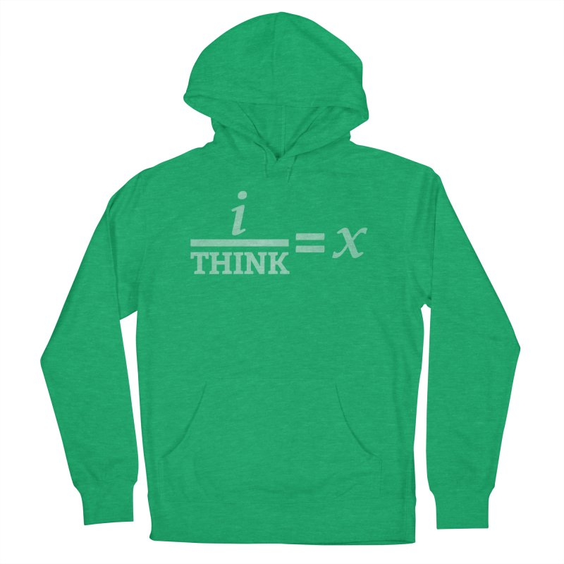 i/Think Women's Pullover Hoody by Fredtee's Artist Shop