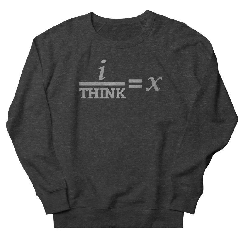 i/Think Women's Sweatshirt by Fredtee's Artist Shop