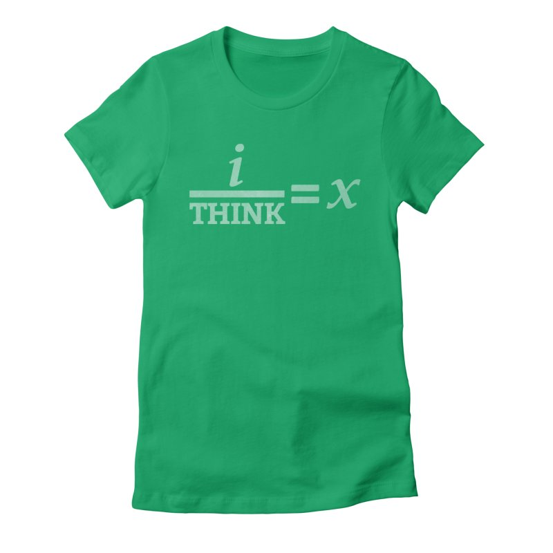 i/Think Women's Fitted T-Shirt by Fredtee's Artist Shop