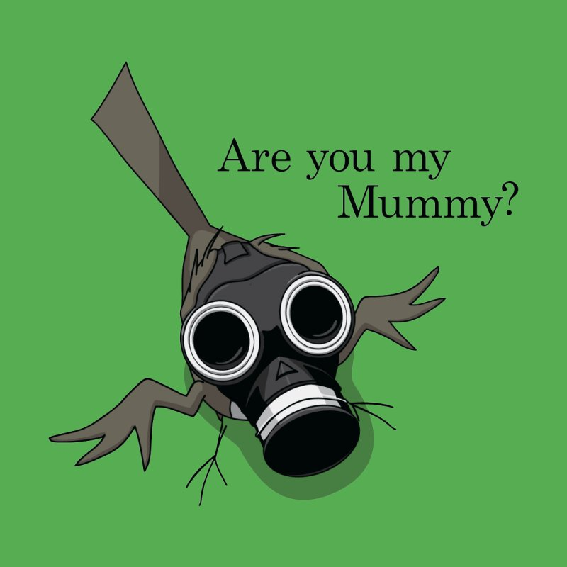 Are you my Mummy by Fredtee's Artist Shop