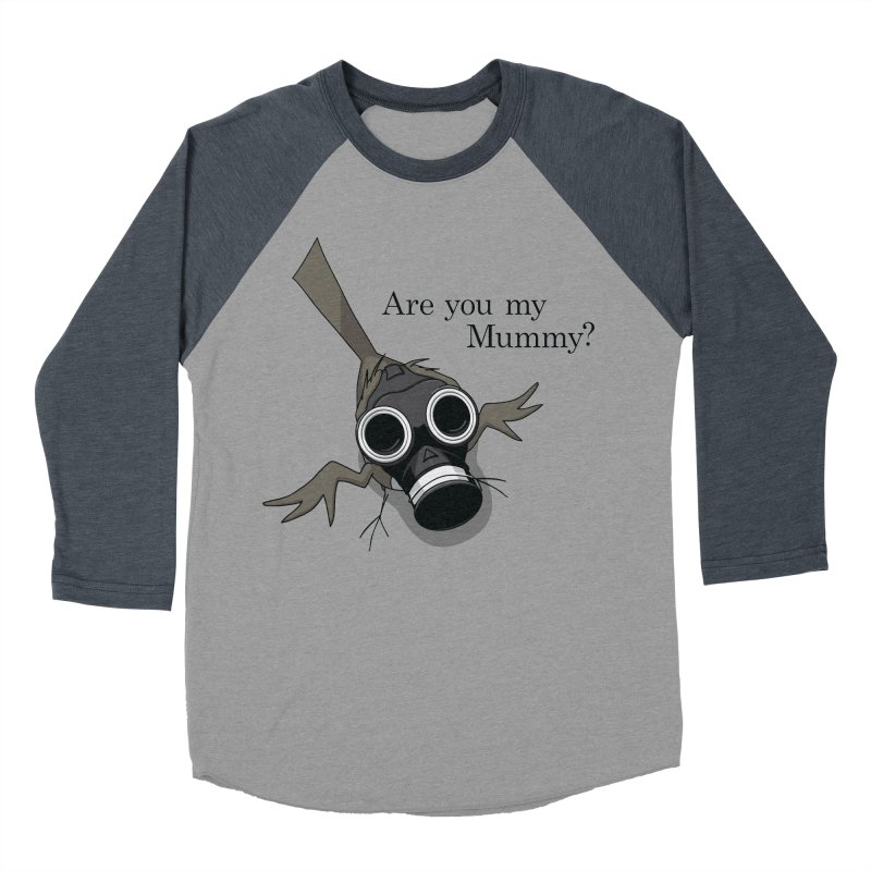 Are you my Mummy Men's Baseball Triblend T-Shirt by Fredtee's Artist Shop