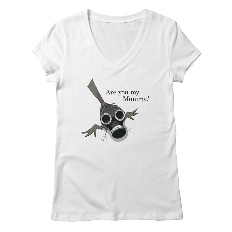 Are you my Mummy Women's V-Neck by Fredtee's Artist Shop