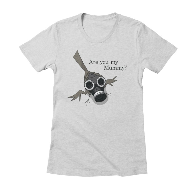 Are you my Mummy Women's Fitted T-Shirt by Fredtee's Artist Shop