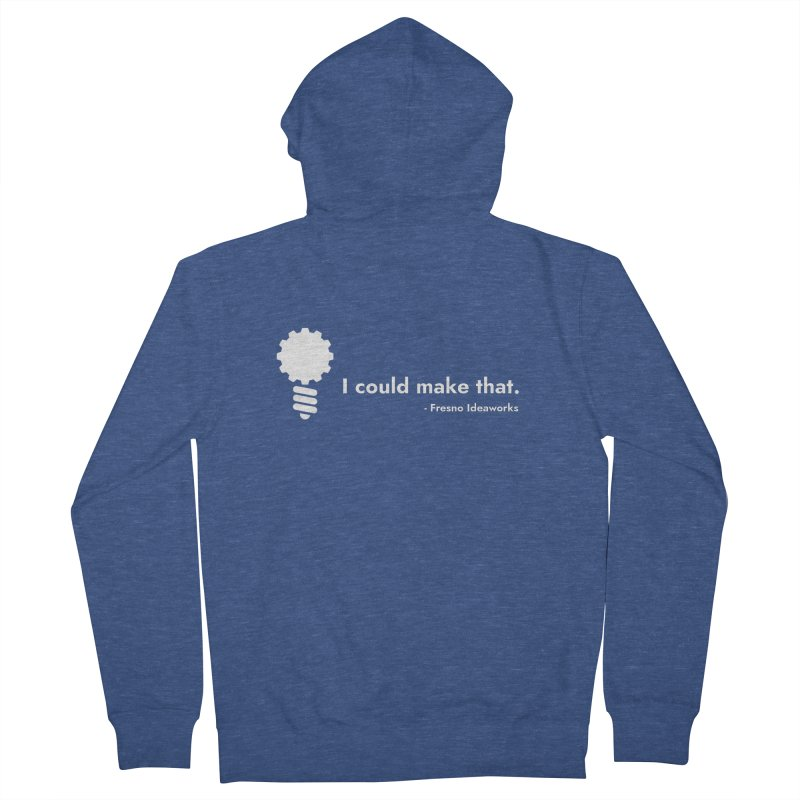 I Could Make That Men's Zip-Up Hoody by Fresno Ideaworks