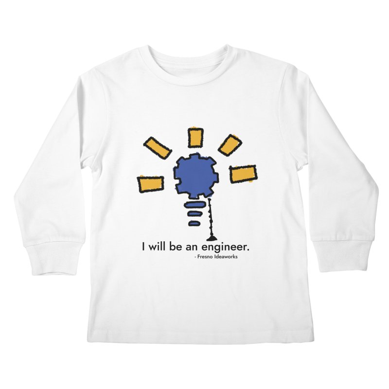 I Will Be - Engineer Kids Longsleeve T-Shirt by Fresno Ideaworks