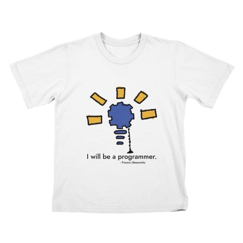 I Will Be - Programmer Kids T-Shirt by Fresno Ideaworks