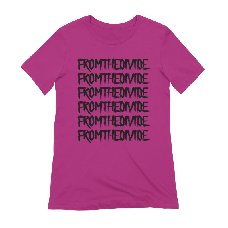 From The Divide Dark Font Light T Rep! Women's Extra Soft T-Shirt by From The Divide's Artist Shop