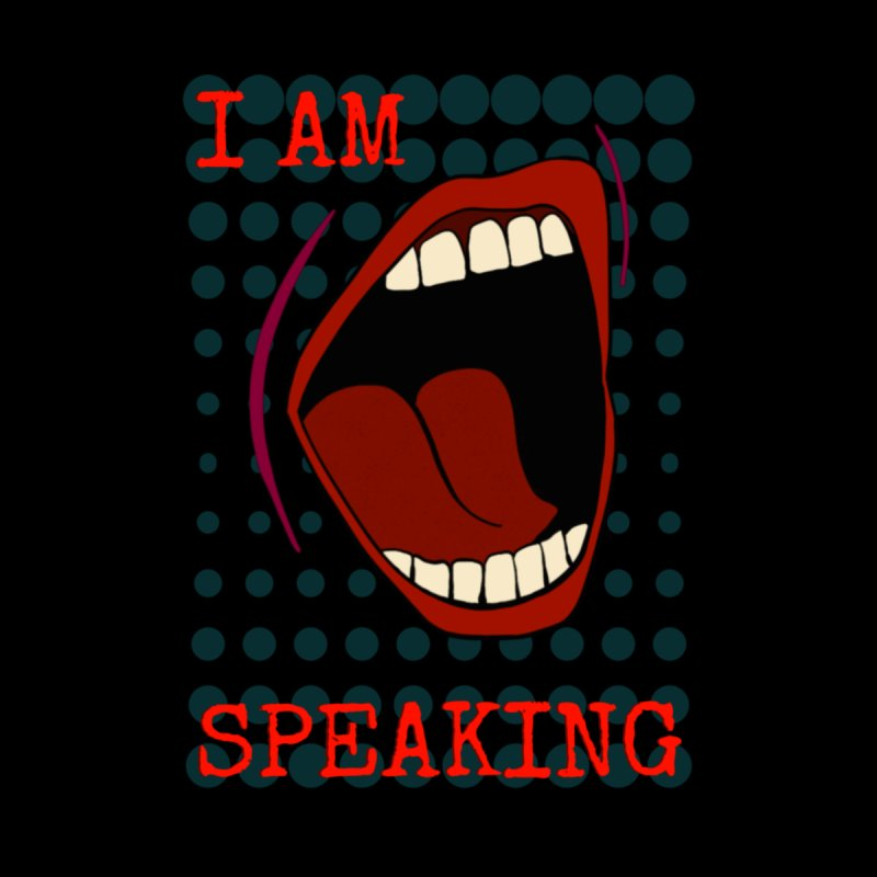 I Am Speaking Men's T-Shirt by Furious Label