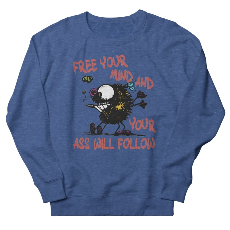 Free Your Mind Men's Sweatshirt by Sophisticated Lowbrow Art For The Discerning Masse