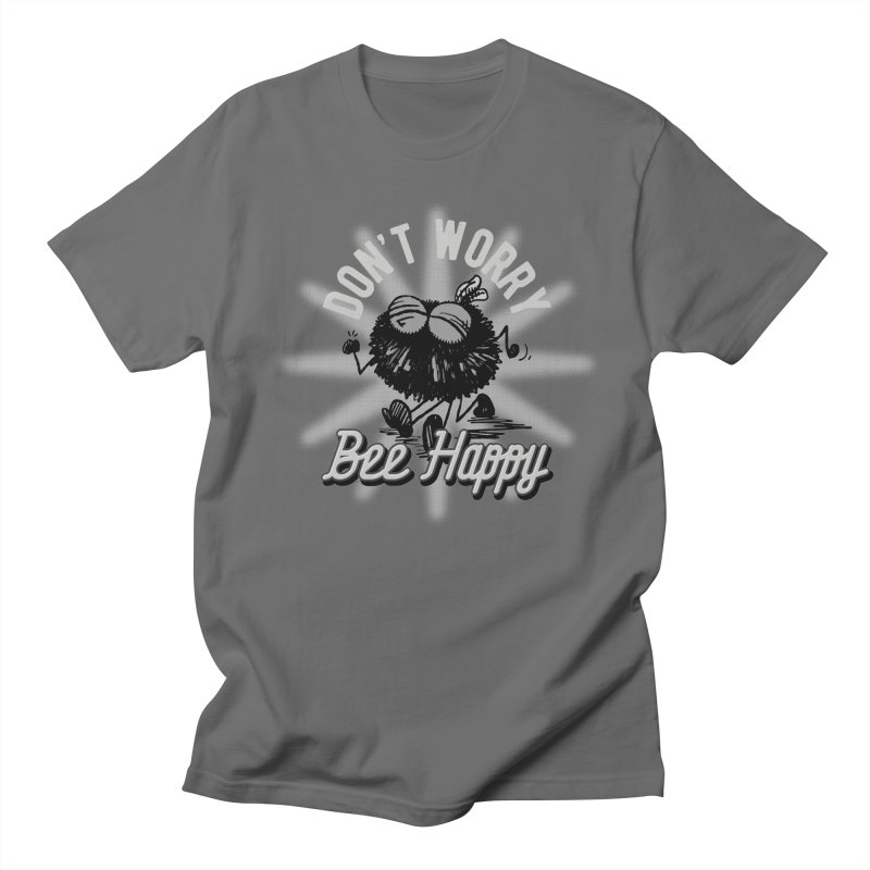 Bee Happy Men's T-Shirt by Sophisticated Lowbrow Art For The Discerning Masse