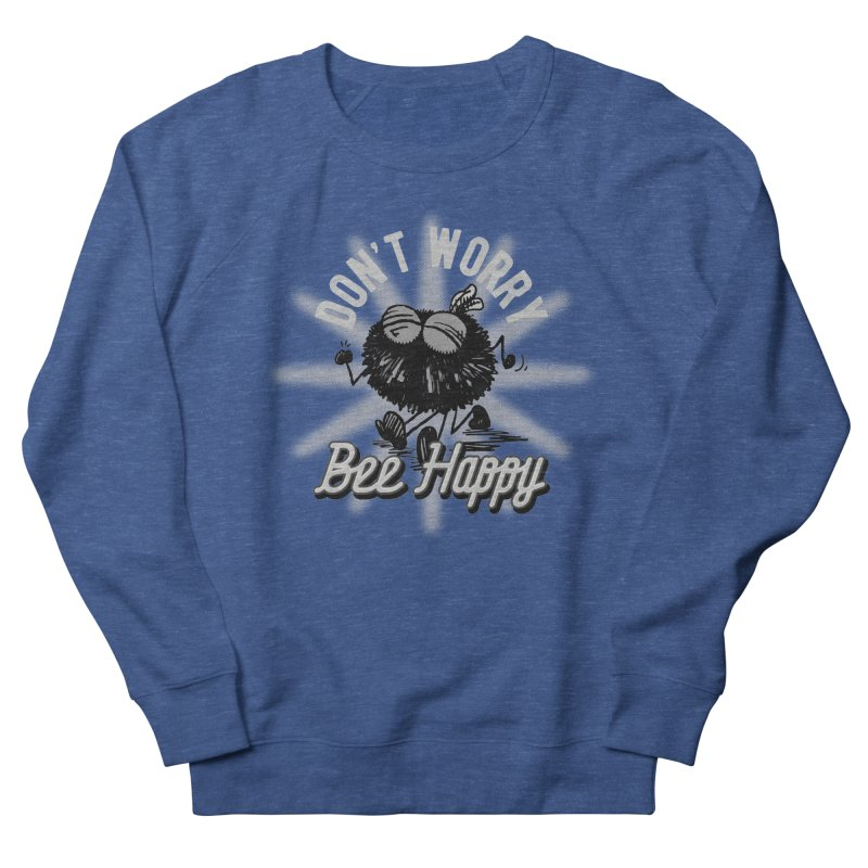 Bee Happy Men's Sweatshirt by Sophisticated Lowbrow Art For The Discerning Masse