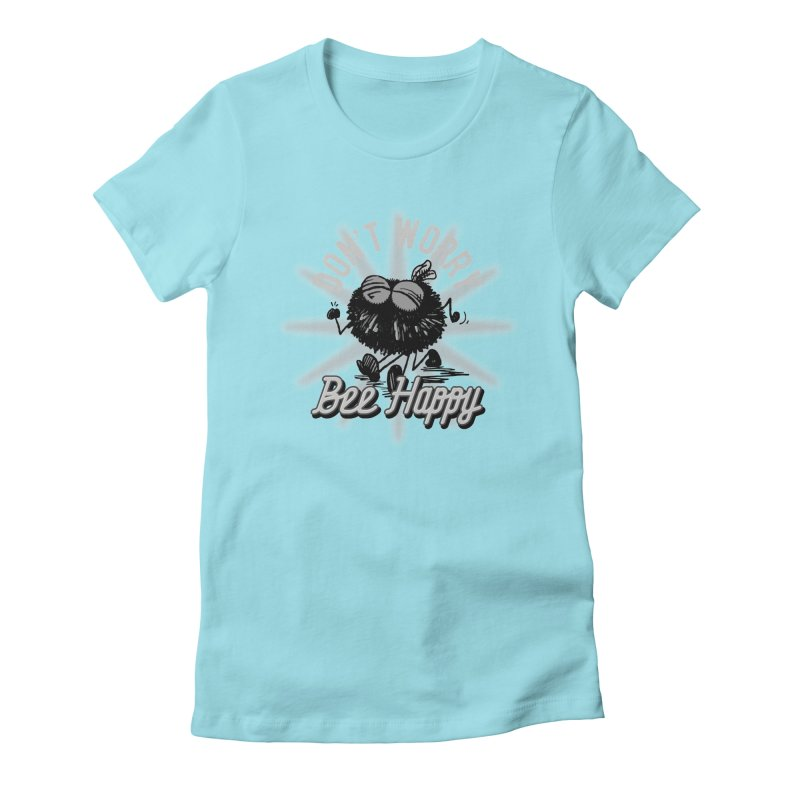 Bee Happy Women's T-Shirt by Sophisticated Lowbrow Art For The Discerning Masse