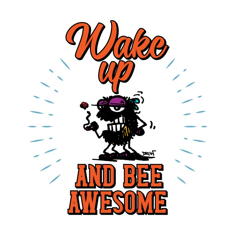 Bee Awesome Women's T-Shirt by Sophisticated Lowbrow Art For The Discerning Masse