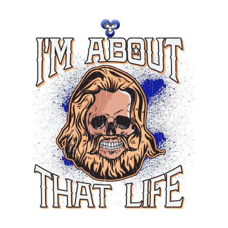 I'm About That Life Men's T-Shirt by GCL's Merch Shop