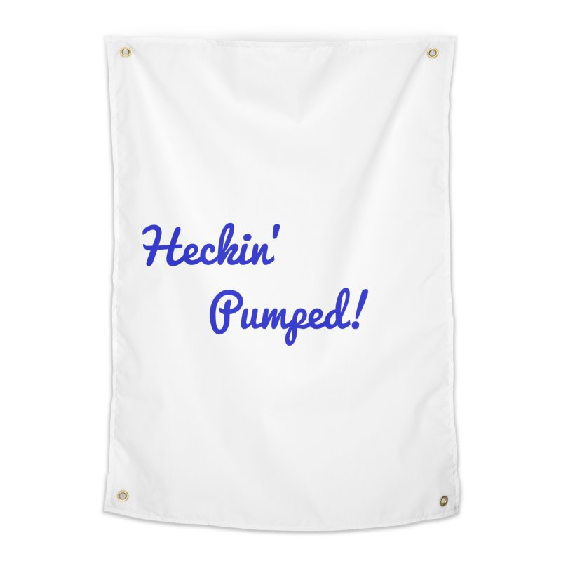 Heckin' Pumped! Classic Home Tapestry by GCL's Merch Shop